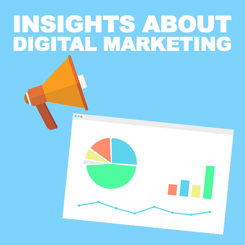 Insights About Digital Marketing