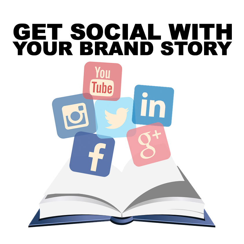 Get Social With Your Brand Story!