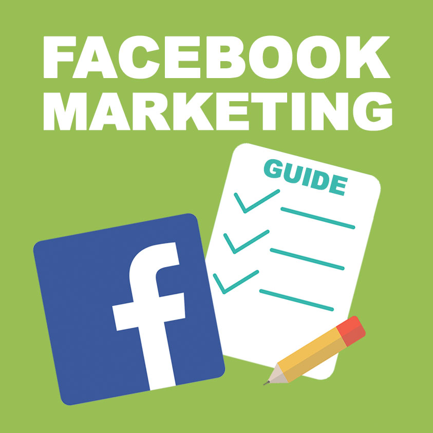 2017 Guide to Facebook Marketing