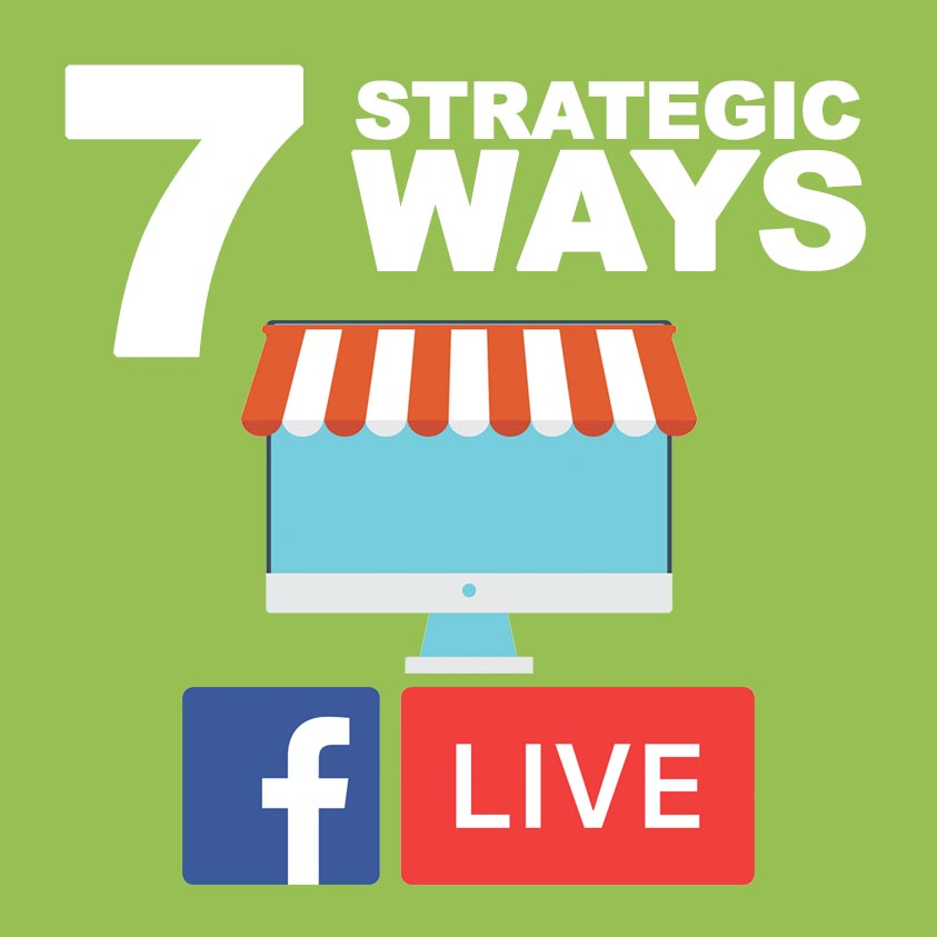 7 Strategic Ways to Grow Your Small Business with Facebook Live