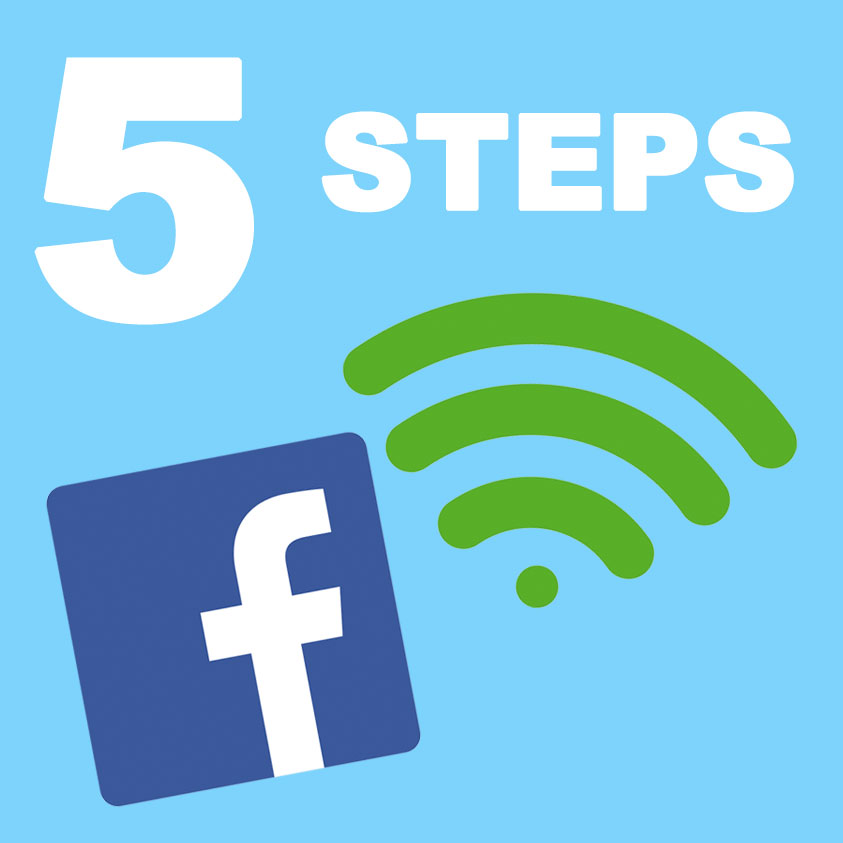 Facebook Wifi : 5 Actionable Steps To Make Facebook Work For You