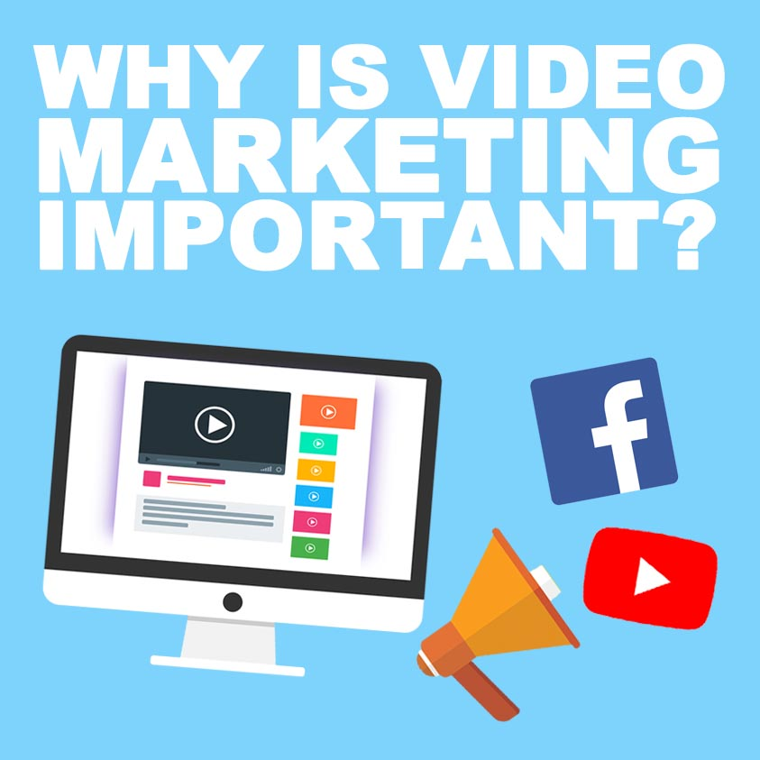 Why Do People Say Video Marketing Is Important?