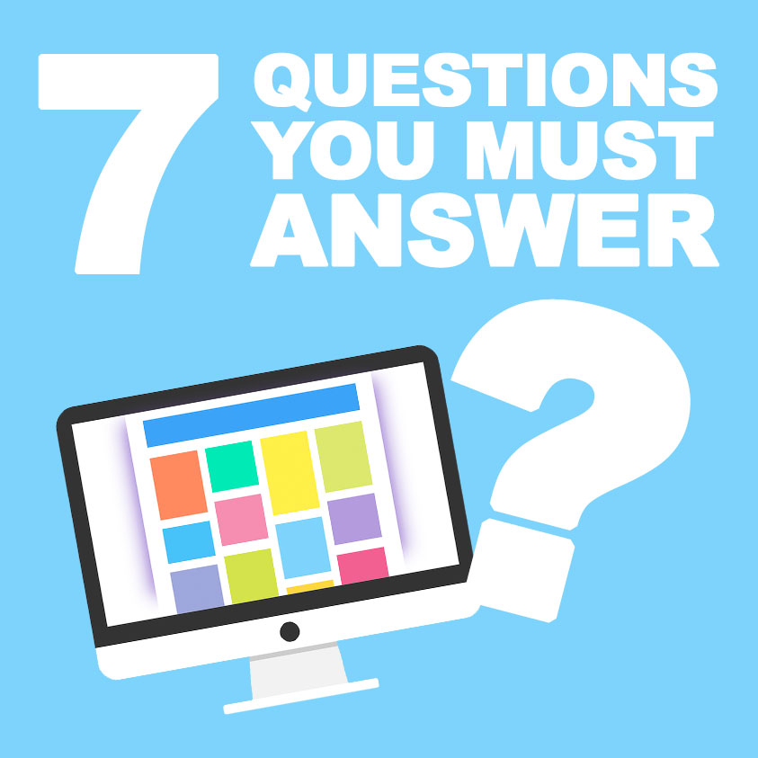 The 7 Questions You Must Answer With a New Web Design