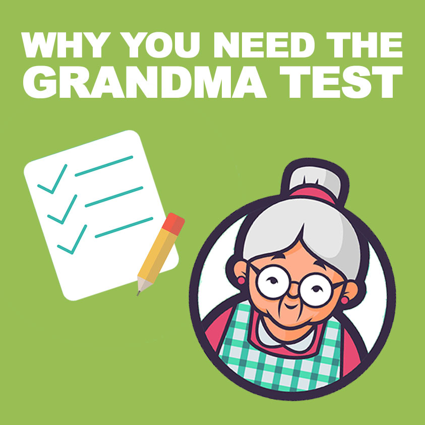 Why You Need a Grandma Test when Design a Website