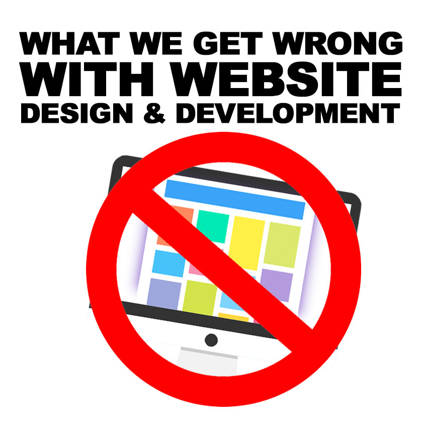 What we get wrong with Website Design & Development