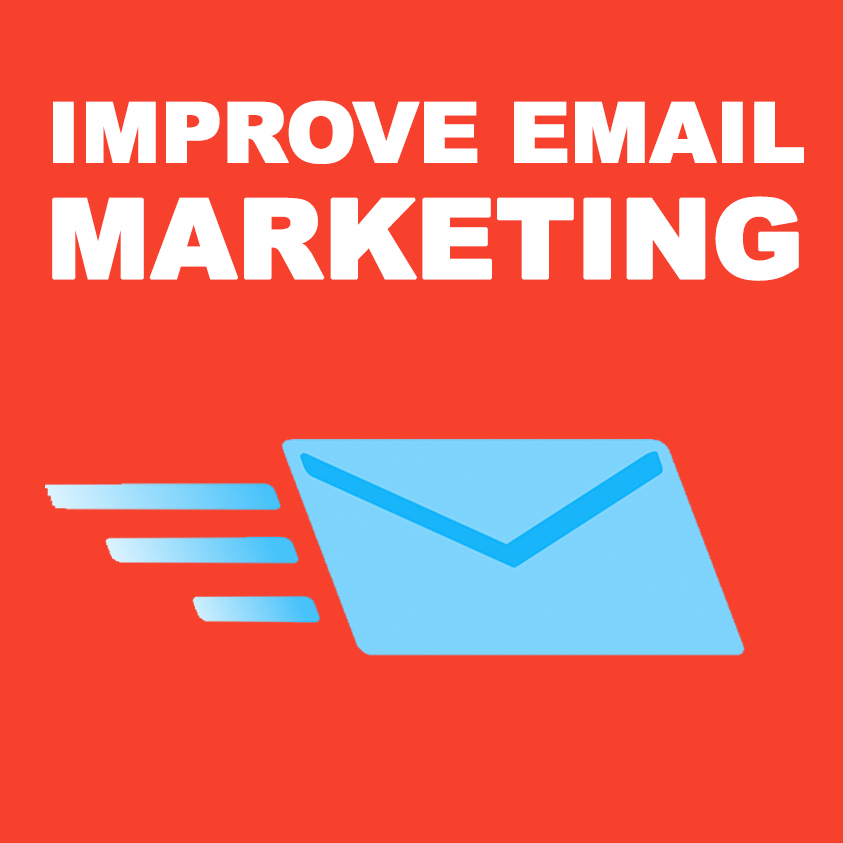 How To Improve Your Email Marketing [Easy]
